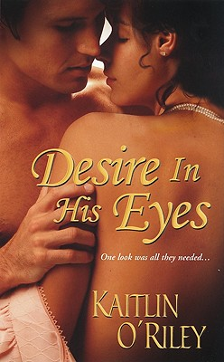 Desire in His Eyes - O'Riley, Kaitlin