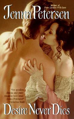 Desire Never Dies - Petersen, Jenna