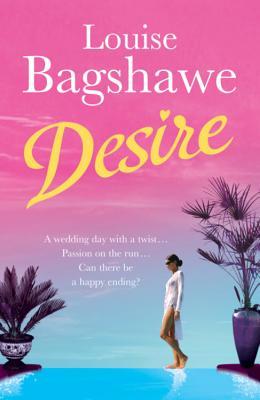 Desire - Bagshawe, Louise