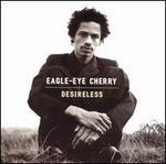 Desireless [Australia] - Eagle-Eye Cherry