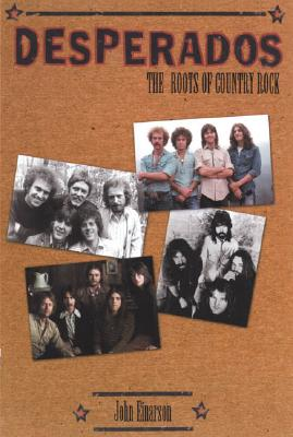 Desperados: The Roots of Country Rock - Einarson, John