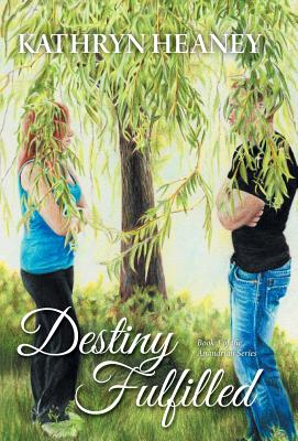 Destiny Fulfilled - Book 3 of the Anandrian Series - Heaney, Kathryn