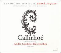 Destouches: Callirhoé - Cyril Auvity (vocals); Ingrid Perruche (vocals); João Fernandes (vocals); Renaud Delaigue (vocals);...
