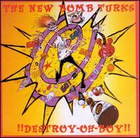 Destroy-Oh-Boy! - New Bomb Turks