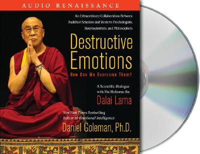 Destructive Emotions: How Can We Overcome Them?: A Scientific Dialogue with the Dalai Lama - Goleman, Daniel P, Ph.D., and Dalai Lama, and Levin, Ed (Read by)