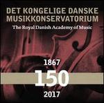 Det Kongelige Danske Musikkonservatorium 150