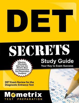 DET Secrets: DET Exam Review for the Diagnostic Entrance Test - Det Exam Secrets Test Prep Team