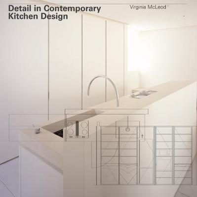 Detail In Contemporary Kitchen Design Book By Virginia Mcleod 1 Available Editions Alibris Books