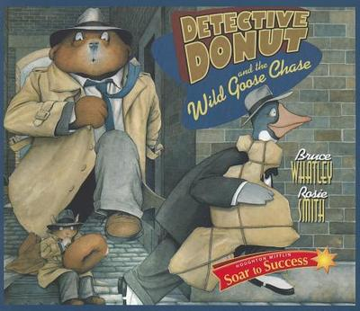 Detective Donut and the Wild Goose Chase - Whatley, Bruce