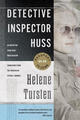 Detective Inspector Huss - Tursten, Helene, and Murray, Steven T (Translated by)