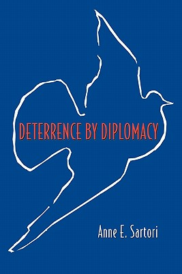 Deterrence by Diplomacy - Sartori, Anne E