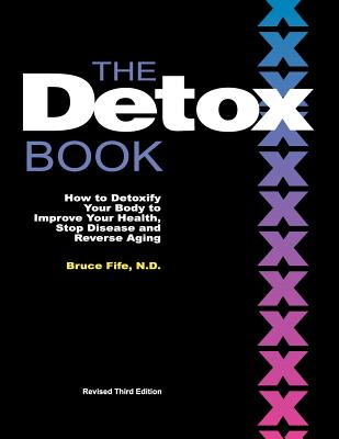 Detox Book: How to Detoxify Your Body to Improve Your Health, Stop Disease & Reverse Aging - Fife, Bruce