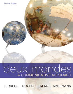 Deux Mondes: A Communicative Approach - Terrell, Tracy D, and Rogers, Mary B, and Kerr, Betsy J