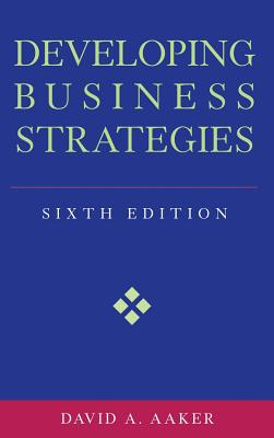 Developing Business Strategies - Aaker, David A