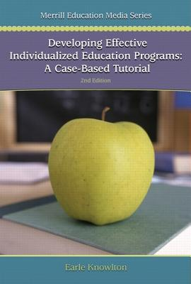 Developing Effective Individualized Education Programs: A Case Based Tutorial - Prentice Hall