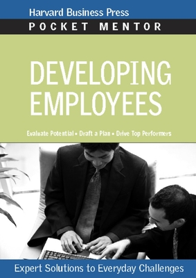 Developing Employees: Expert Solutions to Everyday Challenges - Harvard Business School Press (Editor)