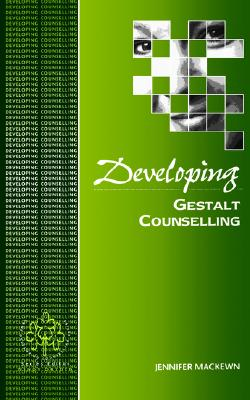 Developing Gestalt Counselling - Mackewn, Jennifer, Ms.