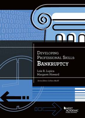 Developing Professional Skills: Bankruptcy - Lupica, Lois, and Howard, Margaret