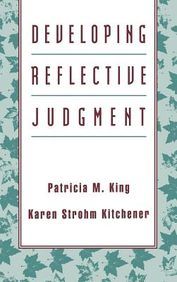 Developing Reflective Judgment - King, Patricia M, and King, and Kitchener KS, KS