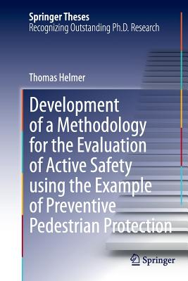 Development of a Methodology for the Evaluation of Active Safety Using the Example of Preventive Pedestrian Protection - Helmer, Thomas