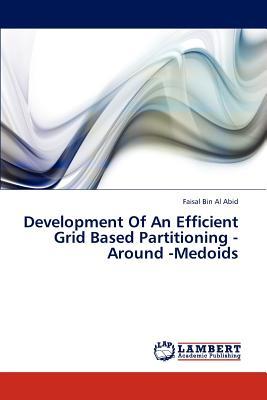 Development Of An Efficient Grid Based Partitioning -Around -Medoids - Al Abid Faisal Bin