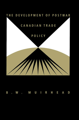 Development of Postwar Canadian Trade Policy - Muirhead