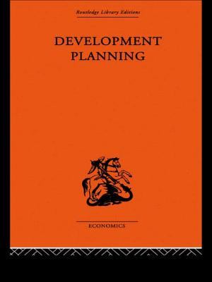 Development Planning: The Essentials of Economic Policy - Lewis, W Arthur