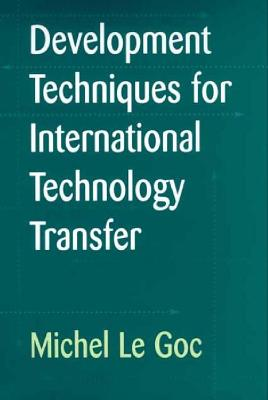 Development Techniques for International Technology Transfer - Le Goc, Michel