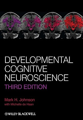 Developmental Cognitive Neuroscience - Johnson, Mark H, and De Haan, Michelle