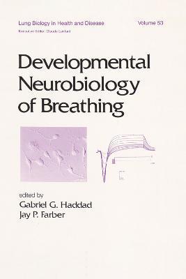 Developmental Neurobiology of Breathing - Haddad, Gabriel (Editor)
