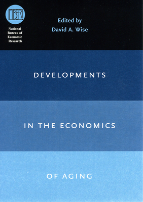 Developments in the Economics of Aging - Wise, David A (Editor)