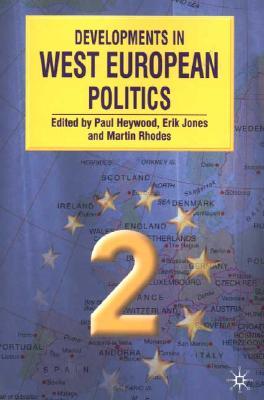 Developments in West European Politics - Heywood, Paul M (Editor)