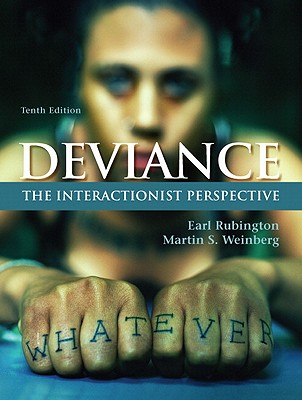 Deviance: The Interactionist Perspective - Rubington, Earl S, and Weinberg, Martin S