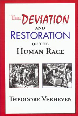 Deviation and Restoration of the Human Race - Verheven, Theodore (Contributions by)