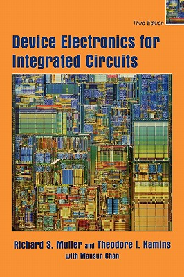 Device Electronics for Integrated Circuits - Muller, Richard S., and Kamins, Theodore I.