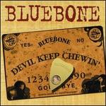 Devil Keep Chewin'