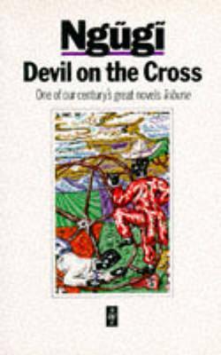 Devil on the Cross - Ngugi Wa Thiong'o
