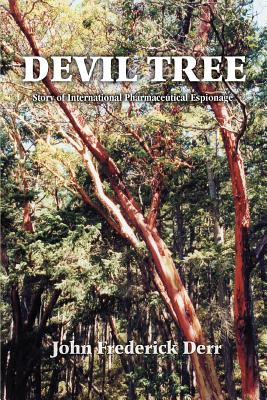 Devil Tree: Story of International Pharmaceutical Espionage - Derr, John Frederick