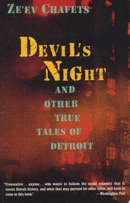Devil's Night: And Other True Tales of Detroit - Chafets, Ze'ev