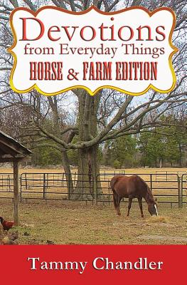 Devotions from Everyday Things: Horse & Farm Edition - Chandler, Tammy
