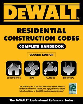 Dewalt 2015 Residential Construction Codes: Complete Handbook - Underwood, Lynn