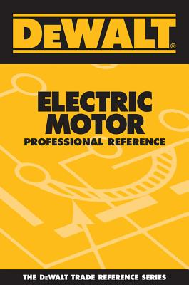 Prime Dewalt Electric Motor Professional Reference Book By Paul Rosenberg Wiring Cloud Tziciuggs Outletorg