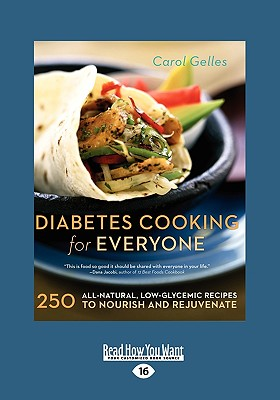 Diabetes Cooking for Everyone: 250 All-Natural, Low-Glycemic Recipes to Nourish and Rejuvenate - Gelles, Carol