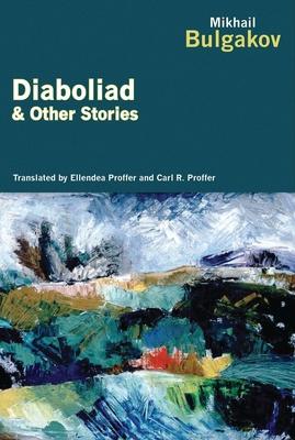 Diaboliad and Other Stories - Bulgakov, Mikhail