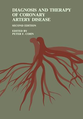 Diagnosis and Therapy of Coronary Artery Disease - Cohn, Peter F (Editor)