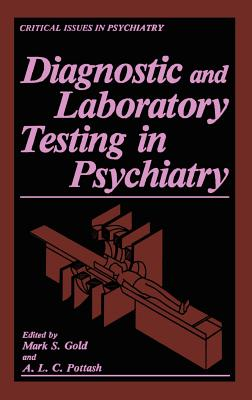 Diagnostic and Laboratory Testing in Psychiatry - Gold, Mark S, MD (Editor)