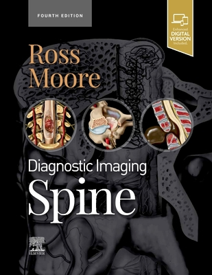 Diagnostic Imaging: Spine - Ross, Jeffrey S, MD, and Moore, Kevin R, MD