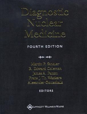 Diagnostic Nuclear Medicine - Sandler, Martin P, MD (Editor), and Coleman, R Edward, MD (Editor), and Patton, James a (Editor)