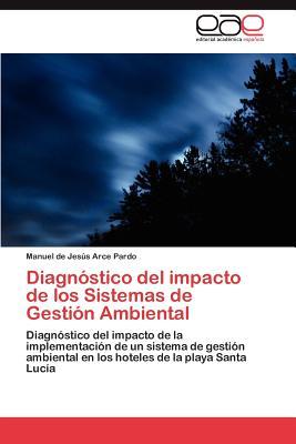 Diagnostico del Impacto de Los Sistemas de Gestion Ambiental - Arce Pardo Manuel De Jesus