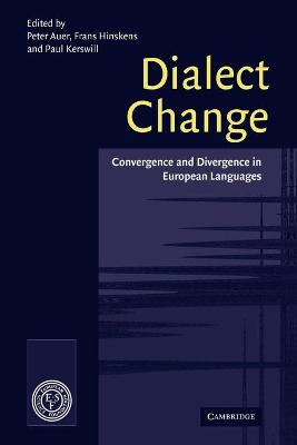Dialect Change: Convergence and Divergence in European Languages - Auer, Peter L (Editor)